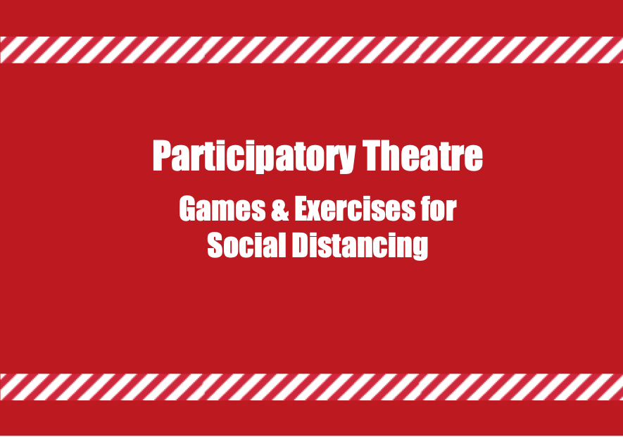 Participatory Theatre: Games and Exercises for Social Distancing