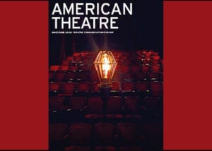 """""""American Theatre: All Together Now But Virtually"""". Cover art is the red seats of a theatre auditorium as seen from the stage. in the foreground is a light bulb floating in the air."""