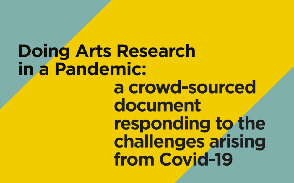 Doing Arts Research in a Pandemic: a crowd-sourced document responding to the challenges arising from Covid-19